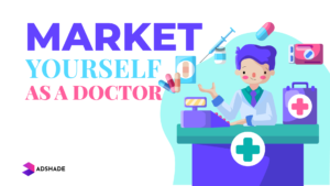 Market Yourself as a Doctor